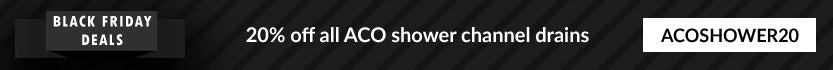 Black Friday 2018 - 20% off ACO shower channels